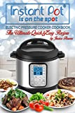 Instant Pot Is On The Spot: Electric Pressure Cooker Cookbook. The Ultimate Quick and Easy Recipes