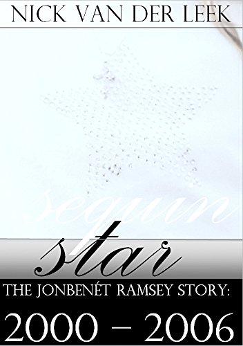 sequin star: 2000 - 2006 (The JonBenét Ramsey Story Book 1) (One Sequin)