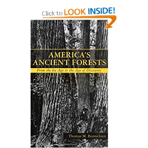 America's Ancient Forests: From the Ice Age to the Age of Discovery Thomas M. Bonnicksen