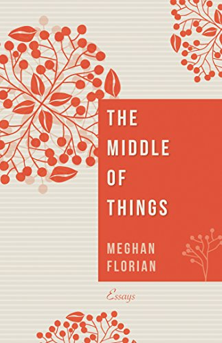 Amazon the middle of things essays ebook meghan florian the middle of things essays by florian meghan fandeluxe Epub