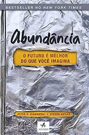 Abundância: O futuro é melhor do que você imagina eBook: H