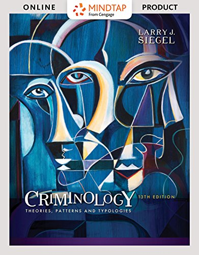 MindTap Criminal Justice for Siegel's Criminology: Theories, Patterns and Typologies, 13th Edition by Cengage Learning
