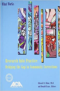 Book What Works: Research Into Practice: Bridging the Gap in Community Corrections