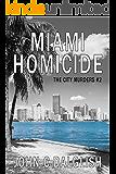 MIAMI HOMICIDE(A Clean Suspense Murder Novel) (The City Murders Book 2)