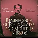 Reminiscences of Forts Sumter and Moultrie in 1860-61 | Abner Doubleday