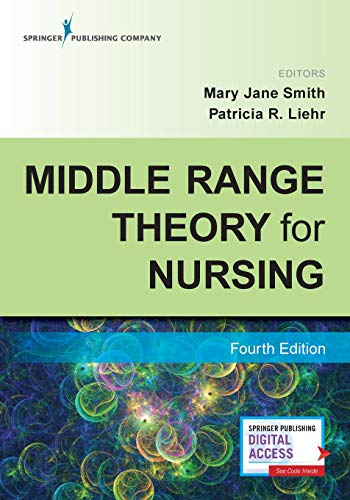 Middle Range Theory for Nursing, Fourth Edition - Nursing Book Includes Five New Chapters - Three-Time AJN Book of the Year