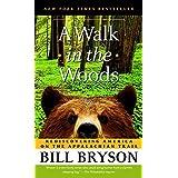 A Walk in the Woods: A Walk in the Woods {A Walk in the wood}[A Walk in the wood]: Rediscovering America on the Appalachian T