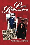 Papa Remembers, Anthony J. Difiore, 1493150359