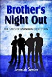 img - for Brother's Night Out: The Tales of Unknown Collection by Jeremiah Semien (2009-05-11) book / textbook / text book