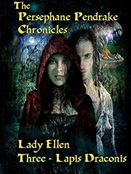 The Persephane Pendrake Chronicles-Three-Lapis Draconis: Urban Fantasy Adventure Series by [Ellen, Lady]