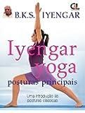 Iyengar Yoga. Posturas Principais