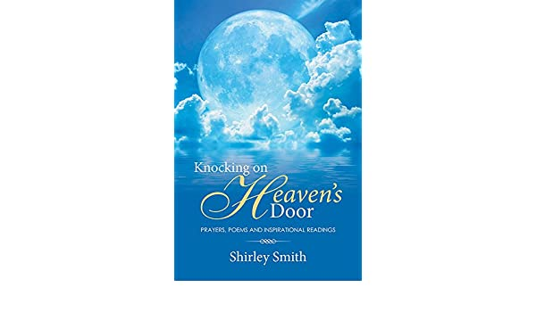 Knocking on heavens door prayers poems and inspirational knocking on heavens door prayers poems and inspirational readings kindle edition by shirley smith literature fiction kindle ebooks amazon fandeluxe Ebook collections