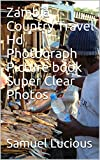 Zambia Country Travel Hd Photograph Picture book Super Clear Photos
