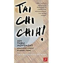 T'ai Chi Chih! Joy Thru Movement