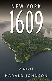New York 1609: a historical novel by [Johnson, Harald]