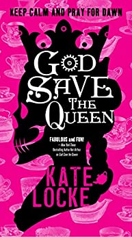 God Save the Queen (The Immortal Empire) by [Locke, Kate]