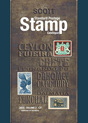 Scott Standard Postage Stamp Catalogue 2015: Countries of the World C-F (Scott Standard Postage Stamp Catalogue Vol 2 Countries C-F)