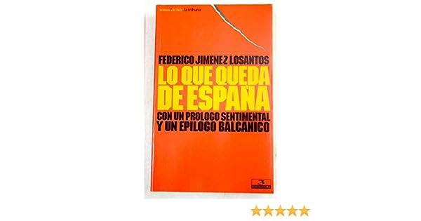 Lo que queda de España: Amazon.es: F.Jimenez Losantos: Libros