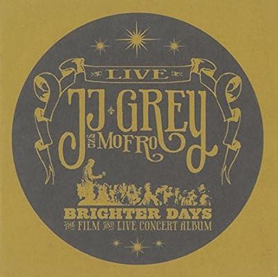JJ Grey & Mofro - Brighter Days - Amazon com Music