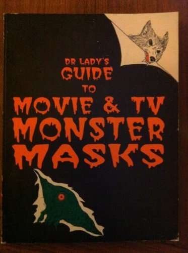 Dr. Lady's Guide to Movie & Tv Monster Masks
