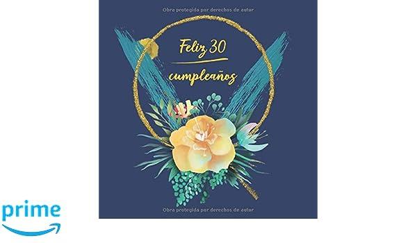 Feliz 30 Cumpleaños: Libro De Visitas para Fiesta ...