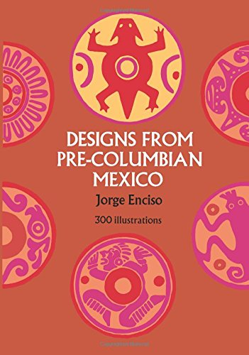 Designs from Pre-Columbian Mexico (Dover Pictorial Archive) (Textile Motif)