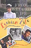 From Wedded Wife to Lesbian Life, Ellen Farmer, 0895947668