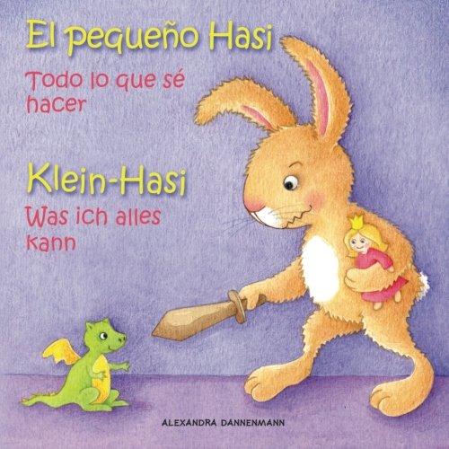 Klein Hasi - Was ich alles kann, El pequeño Hasi - Todo lo que sé hacer: Bilderbuch Deutsch-Spanisch (zweisprachig/bilingual) (El pequeno Hasi)