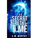 The Secret Truth of Time: A Time Travel / Supernatural Suspense Novel