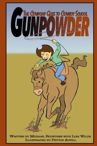 Read Online Gunpowder the Cowpony Goes to Cowboy School (Volume 2) pdf