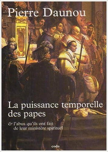 Livre gratuits en ligne Essai historique sur la puissance temporelle des Papes : Sur l'abus qu'ils ont fait de leur ministère spirituel, et pour les guerres qu'ils ont ... à ceux qui avaient la prépondérance en Italie pdf