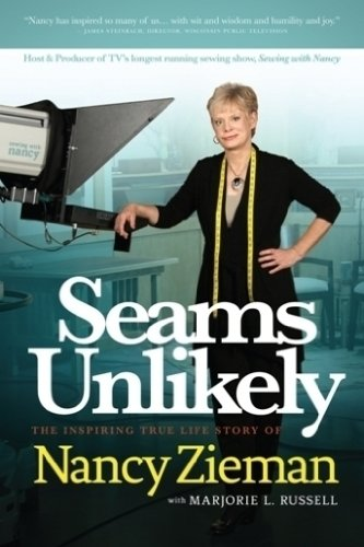 Seams Unlikely: The Inspiring True Life Story of Nancy - Lives Inspiring