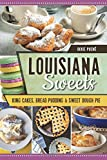 Louisiana Sweets: King Cakes, Bread Pudding & Sweet Dough Pie (American Palate)