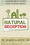 Natural Deception: A Sobering Look at the Truth Behind the Organic Food Industry