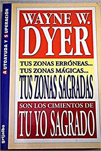 Tu yo sagrado: Amazon.es: Wayne W.Dyer: Libros