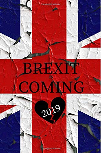 Brexit Is Coming 2019 Funny Brexit Parody Satire Notebook Journal