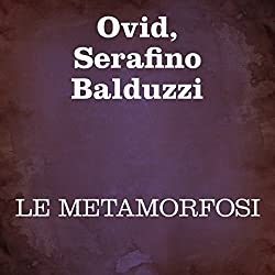 Le Metamorfosi [The Metamorphoses]