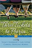 The Company of Good Women : Three Tickets to Peoria, Anderson, Nancy, 1590387201