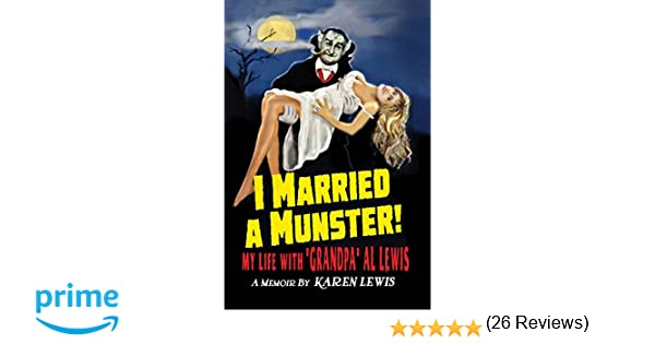 "I Married a Munster!: My Life With ""Grandpa"" Al Lewis, A Memoir"