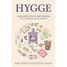 Hygge: Introduction à l'art Danois d'un séjour confortable (Hygge Livre en Français/French Book) (French Edition)