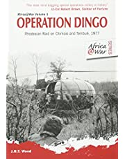 Operation Dingo: Rhodesian Raid on Chimoio and Tembué 1977