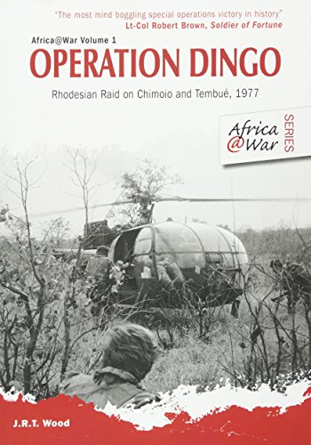 Search : Operation Dingo: Rhodesian Raid on Chimoio and Tembué 1977 (Africa@War)