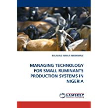 MANAGING TECHNOLOGY FOR SMALL RUMINANTS PRODUCTION SYSTEMS IN NIGERIA