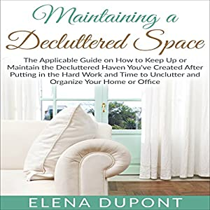 Maintaining a Decluttered Space Audiobook