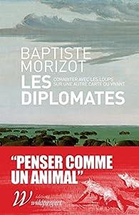 Les Diplomates : Cohabiter avec les loups sur une nouvelle carte du vivant par Baptiste Morizot