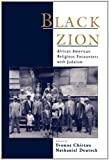 Black Zion: African American Religious Encounters with Judaism (Religion in America)
