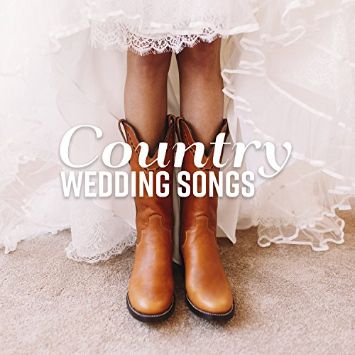 Country Wedding Songs: Special Wild West Collection for