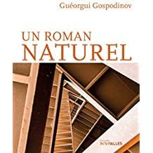 Un roman naturel: Roman bulgare (French Edition)