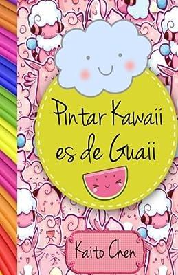 Pintar Kawaii Es De Guaii Libro Para Colorear Ninos Y Adultos
