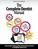 The Complete Dentist Manual: The Essential Guide to Being a Complete Care Dentist